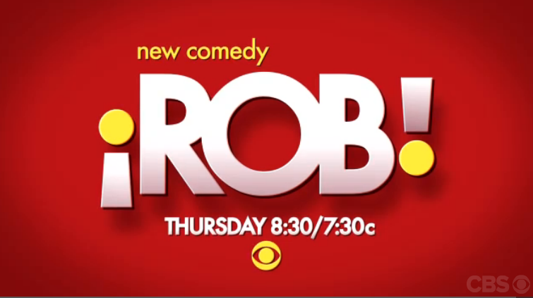 '¡Rob!' Premieres Big for CBS; Did You Watch?